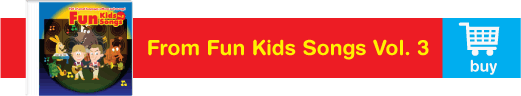 Buy Fun Kids Songs Volume 3!