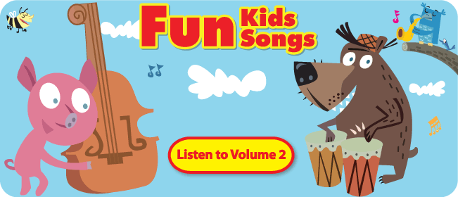 Fun Kids Songs Volume 2: Take a listen!